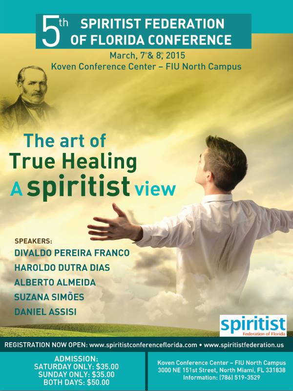 5th Spiritist Conference of FL - sponsored by Spiritist Federation of Florida - 2015 - The art of True Healing - A Spiritst View