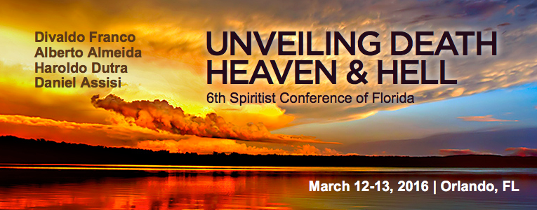 6th Spiritist Conference of FL - Unveiling Deth Heaven and Hell