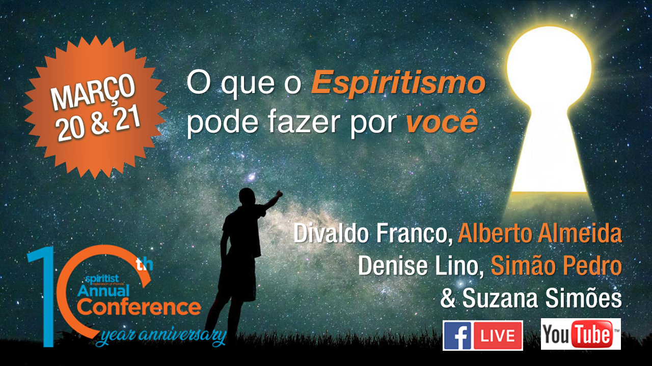 "10th SFF Conference ""What Spiritism Can Do for You? (O Que O Espiritismo Poder Fazer por Você)"